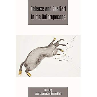Deleuze & Guattari in the Anthropocene (Deleuze Studies Special Issues)
