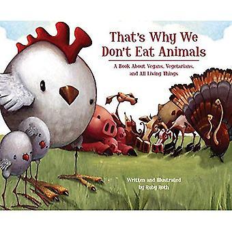 Det är därför vi inte äter djur: en bok om veganer, vegetarianer och alla levande ting