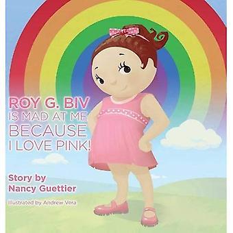 Roy G. Biv Is boos op Me want ik hou van roze!