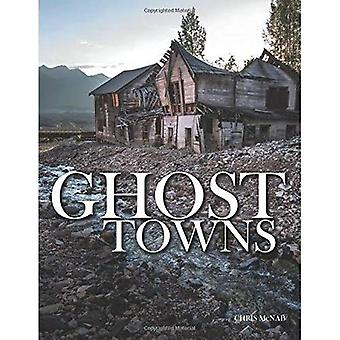 Ghost Towns (Abandoned)