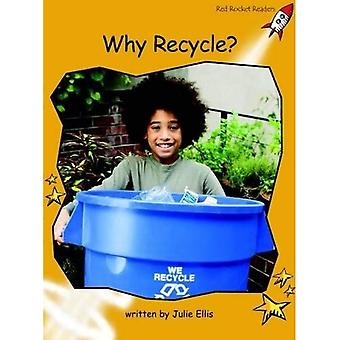 Why Recycle?: Level 4: Fluency (Red Rocket Readers: Non-fiction Set B)