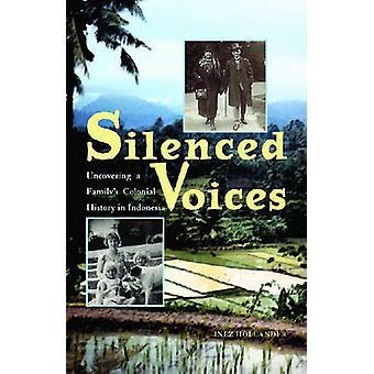 Zum Schweigen gebracht Stimmen - Aufdeckung einer Familie Kolonialgeschichte in Indonesien