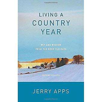 Living a Country Year: Wit� and Wisdom from the Good Old Days