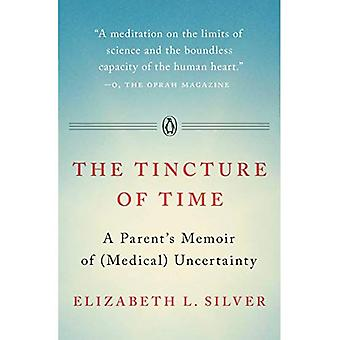 The Tincture of Time: A Parent's Memoir of (Medical) Uncertainty