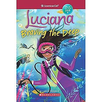 Luciana: Trotzen der tiefes (amerikanisches Mädchen: Mädchen des Jahres 2018, Buch 2)