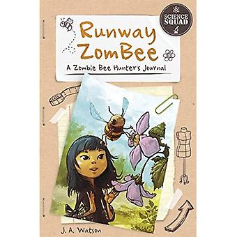 Runway Zombee: A Zombie Bee Hunter's Journal (Science Squad)