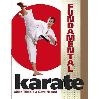 Fundamentele Karate door Aidan Trimble - Dave Hazard - 9780091913885 boek