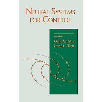 Neural Systems for Control by Omidvar & Omid M.