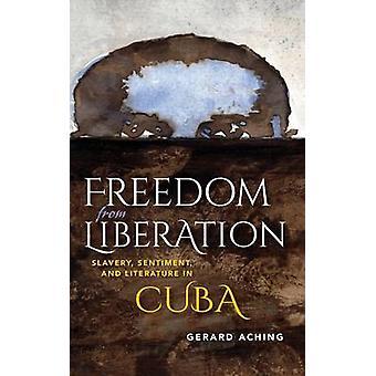 Absence de Sentiment de libération l'esclavage et de la littérature à Cuba de douleurs & Gerard
