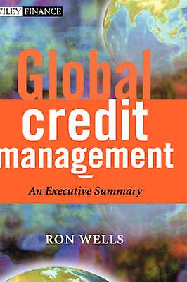 Global Crougeit Management An Executive Summary by Wells & Ron