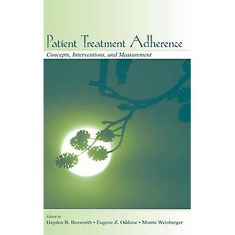Patient Treatment Adherence Concepts Interventions and Measurement by Bosworth & Hayden B.