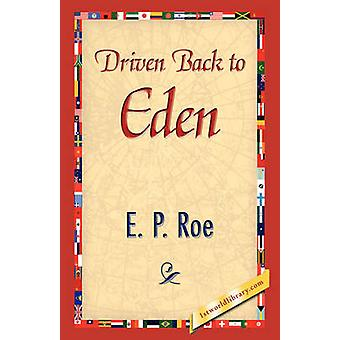 Driven Back to Eden by Roe & Edward Payson