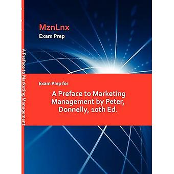 Exam Prep for A Preface to Marketing Management by Peter Donnelly 10th Ed. by MznLnx