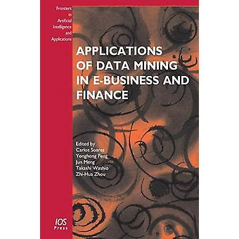 Applications of Data Mining in EBusiness and Finance by Soares & Carlos