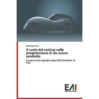 Il ruolo del costing nella progettazione di un nuovo prodotto by Caccamisi Fabio