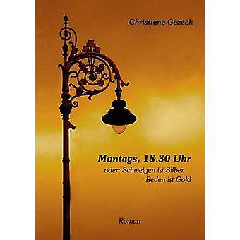 Montags 18.30 Uhr by Gezeck & Christiane