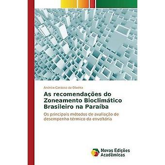 As recomendaes do Zoneamento Bioclimtico Brasileiro na Paraba by Oliveira Andria Cardoso de