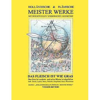 Hollndische  flmische Meisterwerke mit der rituellen verborgenen Geometrie  Band 2 by Ritters & Volker