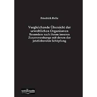 Vergleichende bersicht der urweltlichen Organismen by Rolle & Friedrich