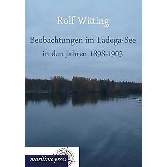 Beobachtungen Im LadogaSee in Den Jahren 18981903 by Witting & Rolf
