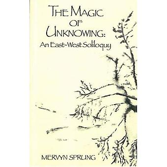 The magic of unknowing
