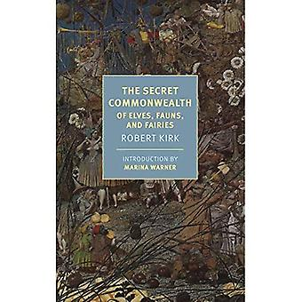 The Secret Commonwealth: Of� Elves, Fauns, And Fairies