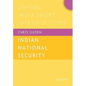 Indian National Security (OISI) by Chris Ogden - 9780199466474 Book