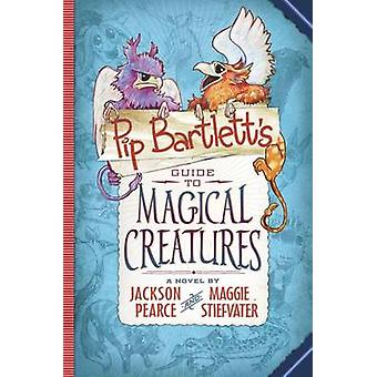 Pip Bartlett's Guide to Magical Creatures by Maggie Stiefvater - Jack