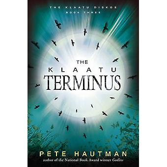 The Klaatu Terminus by Pete Hautman - 9780763676759 Book