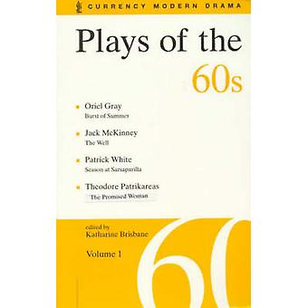 Plays of the 60's - v.1 by Katharine Brisbane - Katharine Brisbane - 9