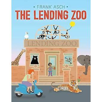 The Lending Zoo by Frank Asch - 9781442466791 Book
