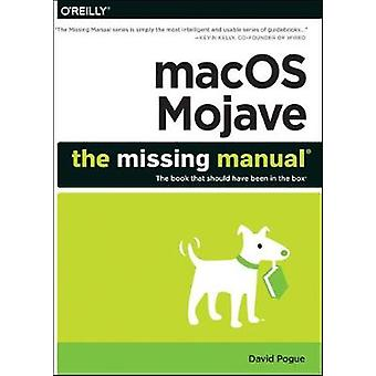 Macos Mojave - The Missing Manual - The Book That Should Have Been in t
