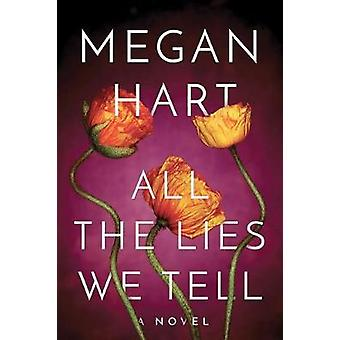 All the Lies We Tell by Megan Hart - 9781503942776 Book
