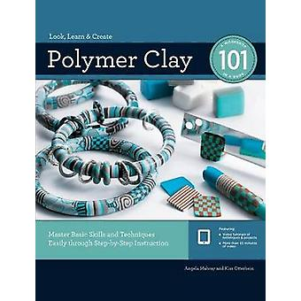 Polymer Clay 101 by Angela Mabray - 9781589239555 Book