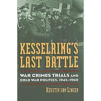 Dernière bataille - procès pour Crimes de guerre et la politique de la guerre froide - 1 de Kesselring