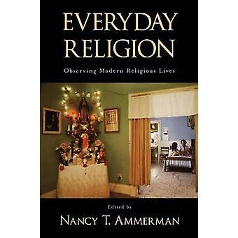 Alltäglichen Religion beobachten moderne religiöse Leben von Ammerman & Nancy Tatom