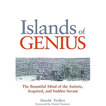Islands of Genius: The Bountiful Mind of the Autistic Acquired and Sudden Savant (Paperback) by Treffert Darold A. Tammet Daniel Leed Peter Martinez Rosa Rancer Susan Monty Shirlee