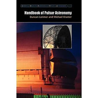 Handbook of Pulsar Astronomy by Michael Kramer & D. R. Lorimer