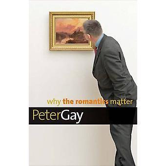 Pourquoi les romantiques question par Peter Gay