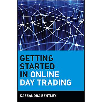 Getting Started in Online Day Trading by Kassandra Bentley - 97804713