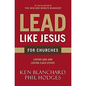 Lead Like Jesus for Churches - A Modern Day Parable for the Church by