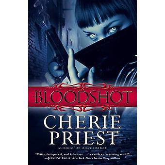 Bloodshot by Cherie Priest - 9780857686459 Book
