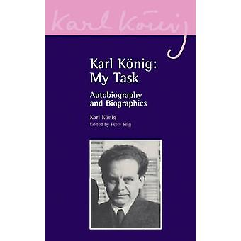 Karl Konig - My Task - Autobiography and Biographies by Karl Konig - Pe