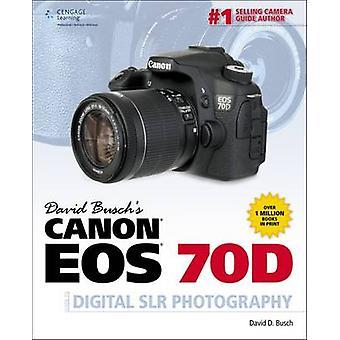 David Busch's Canon EOS 70D Guide till Digital SLR-fotografering av David