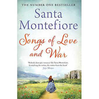 Songs of Love and War by Santa Montefiore - 9781471135842 Book