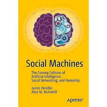 Soziale Maschinen - die kommenden Kollision der künstlichen Intelligenz - also