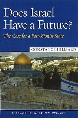 Does Israel Have a Future? - The Case for a Post-Zionist State by Cons