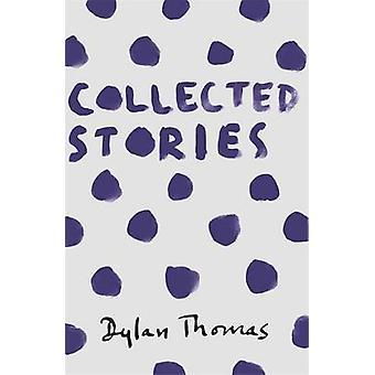 Collected Stories von Dylan Thomas - 9781780227306 Buch