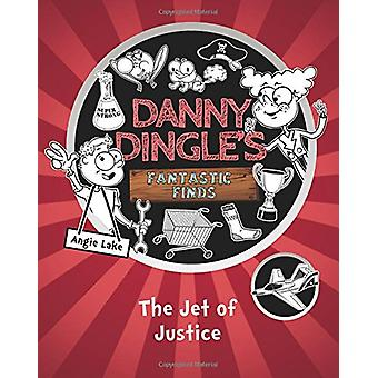 Danny Dingle's Fantastic Finds - The Jet of Justice by Angie Lake - 97