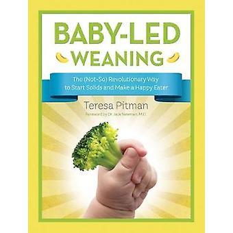 Baby-Led Weaning - The (Not-So) Revolutionary Way to Start Solids and